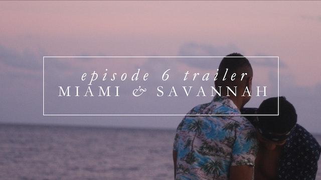 Trailer | Episode 6: Miami/Savannah