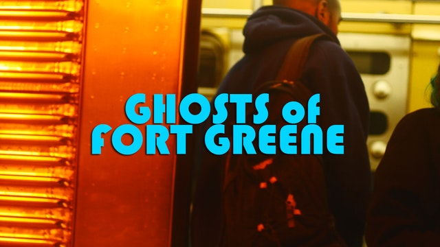 Ghosts of Fort Greene