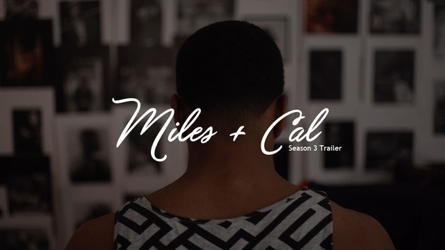 Miles + Cal   Season 3 Trailer