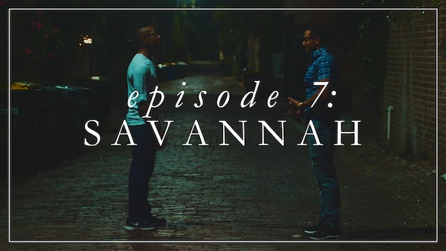 Episode 7: Savannah