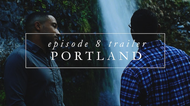 Trailer | Episode 8: Portland