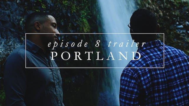 Trailer | Episode 8: Portland