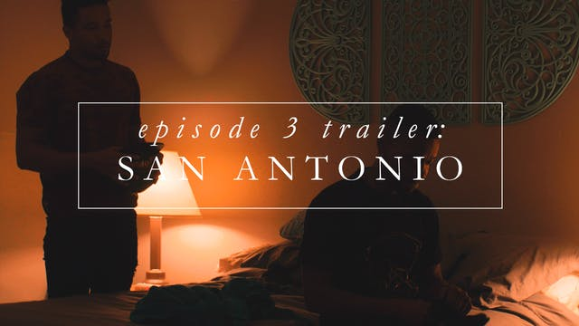 Trailer | Episode 3: San Antonio