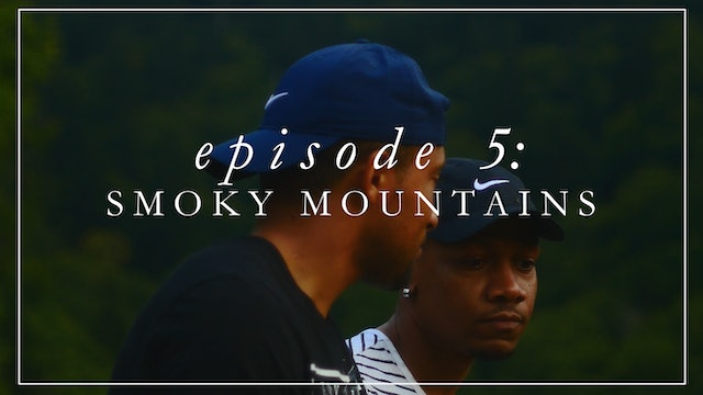Episode 5: Smoky Mountains