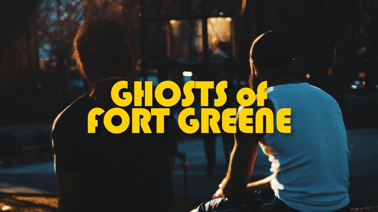 Ghosts of Fort Greene   Season 1 (2019)