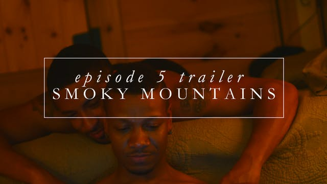Trailer | Episode 5: Smoky Mountains
