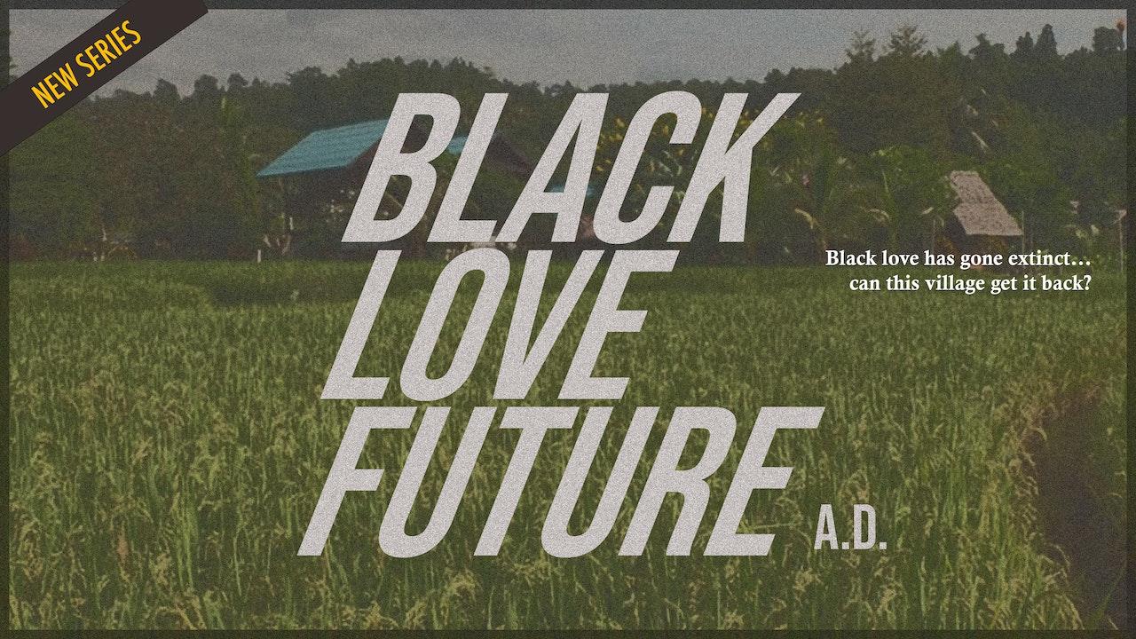 BLACK LOVE FUTURE, A.D. (2020)