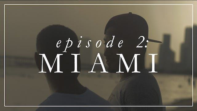 Episode 2: Miami (Part II)