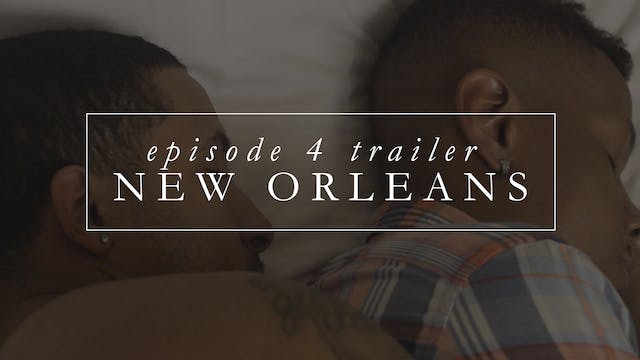 Trailer | Episode 4: New Orleans
