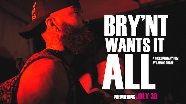 Bry'Nt Wants It All (2019)