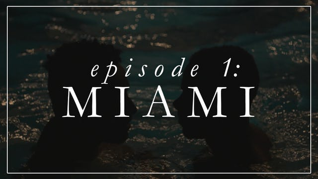 Episode 1: Miami (Part I)