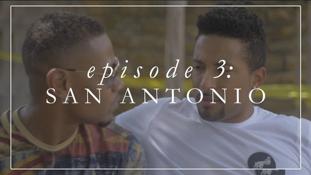 Episode 3: San Antonio