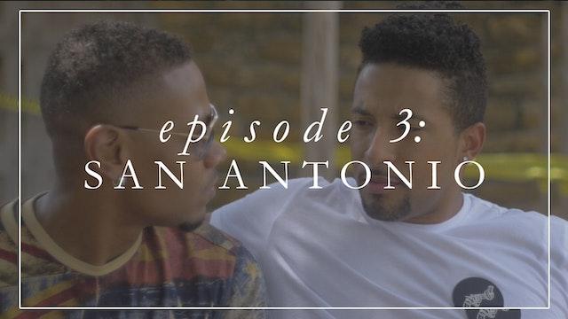 Episode 3: San Antonio