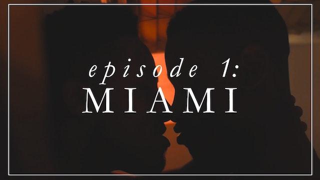 Episode 1: Miami
