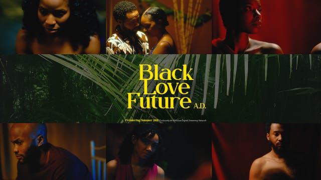 [First Look] BLACK LOVE FUTURE A.D. | Season 1