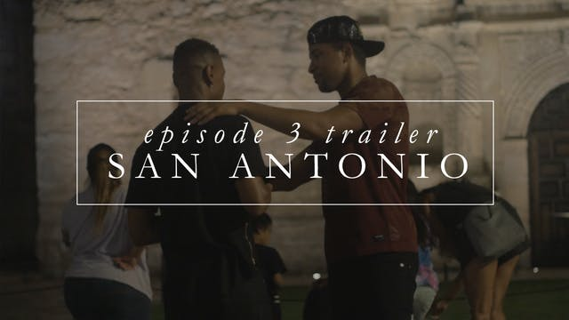 Trailer | Episode 3: San Antonio