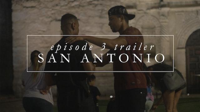 [trailer] Episode 3: San Antonio