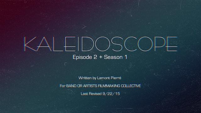 Kaleidoscope | Episode 2 Script.pdf
