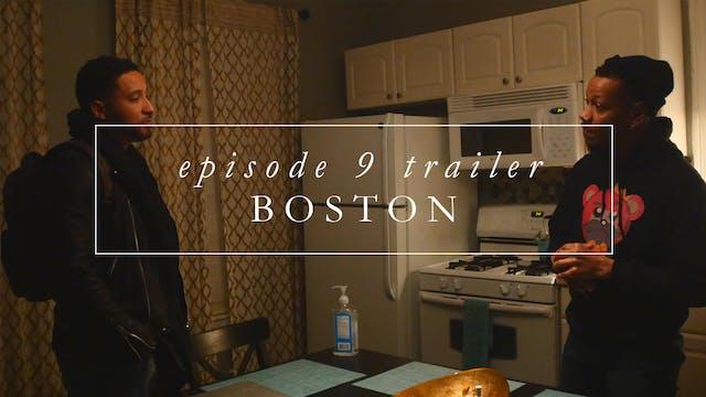 Trailer | Episode 9: Boston