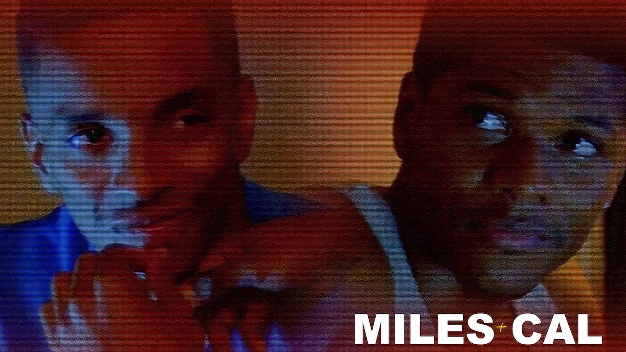 Miles + Cal (2015)