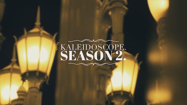 Kaleidoscope: Season 2 (2019)