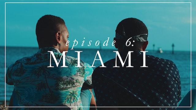 Episode 6: Miami