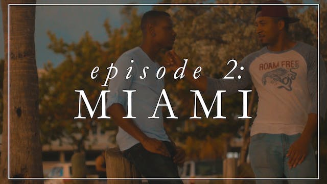 Episode 2: Miami