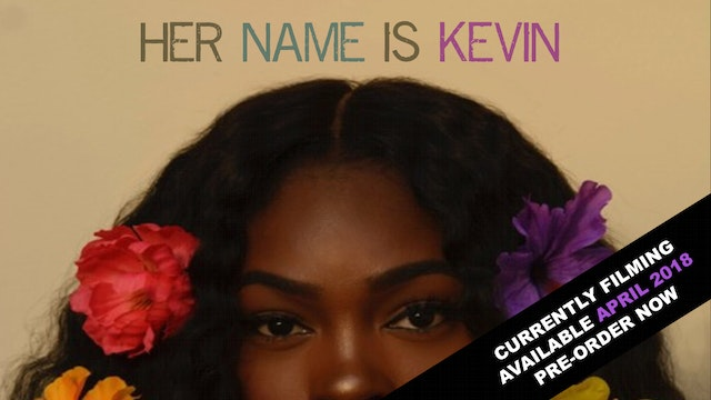 Her Name Is Kevin (Available April 2018)