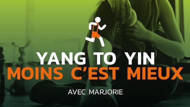 Yang To Yin - Moins c'est mieux !