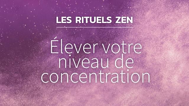 RZ#5 - Élever votre niveau de concentration
