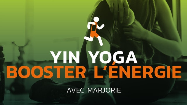 Yin Yoga - Booster son énergie vitale