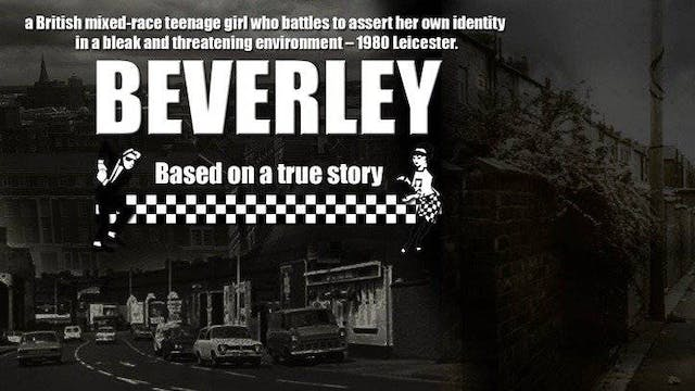 Beverly (25 mins)  Rent now limited release