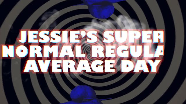 'Jessie's+Super+Normal+Regular+Average+Day'+Festival+and+review+screener