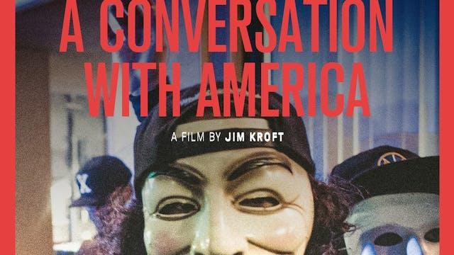 Conversation with America (1hr 35mins)