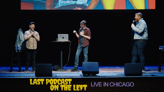 Last Podcast on the Left: Live in Chicago