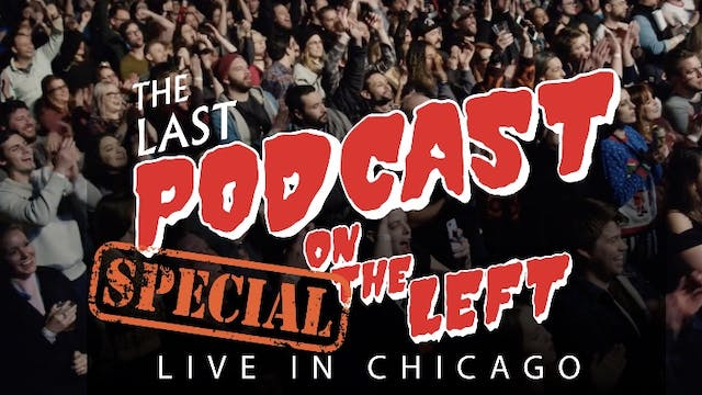 Last Podcast on the Left: Live in Chicago 2018