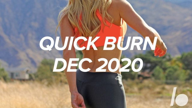Dec 2019- Quick Burn Program