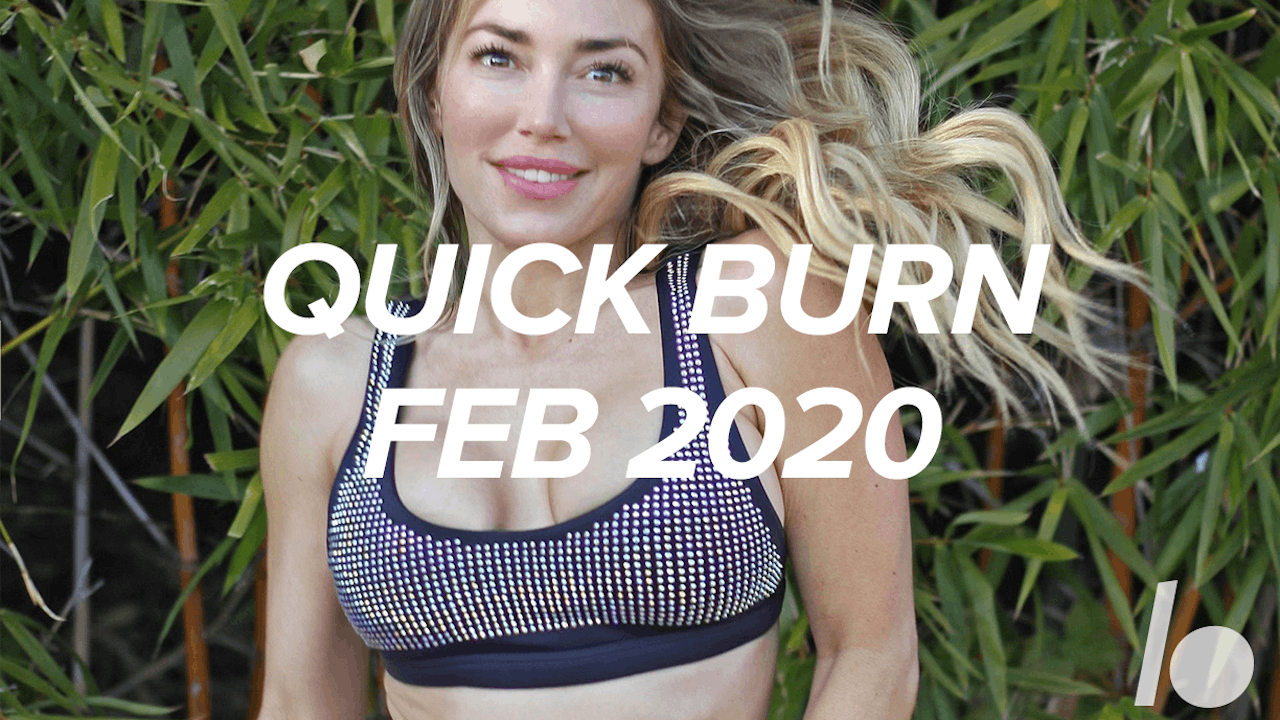 Feb 2020- Quick Burn Program