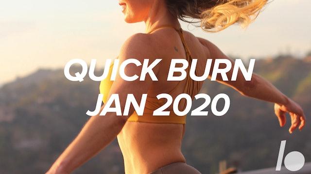 Jan 2020- Quick Burn Program
