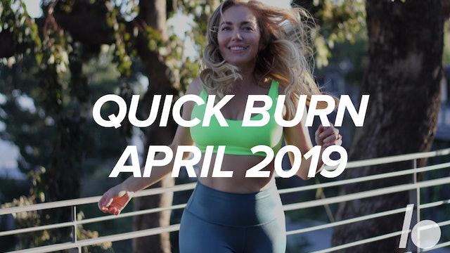 April 2019 Quick Burn Program