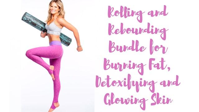Rolling + Rebounding Bundle for Burning Fat, Detoxifying and Glowing Skin