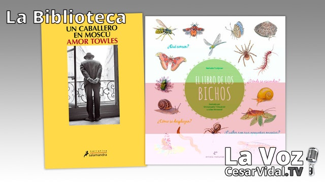 """""""Un caballero en Moscú"""" y """"El libro de los bichos"""" - 18/02/21"""