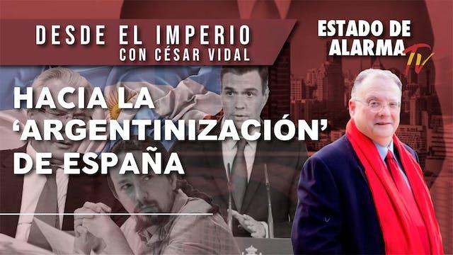 Hacia la 'ARGENTINIZACIÓN' de ESPAÑA ...
