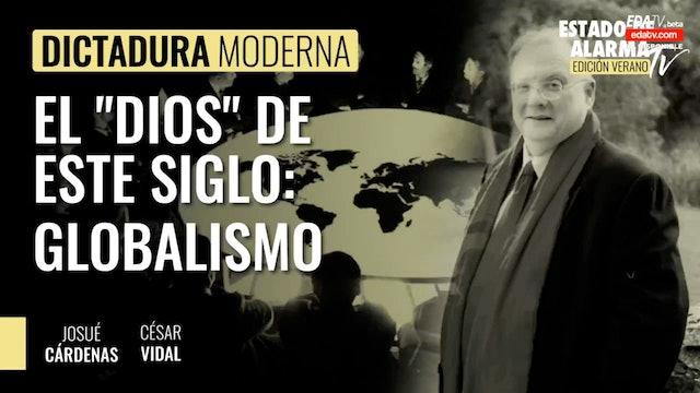 """Entrevista: """"El 'dios' de este siglo: Globalismo"""" - 21/08/21"""