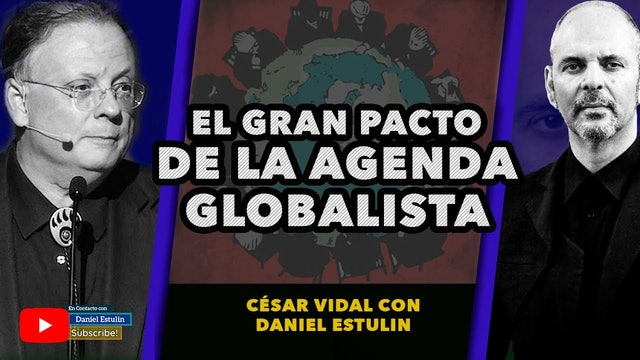Daniel Estulin entrevista a César Vidal: El Gran Pacto de la Agenda Globalista