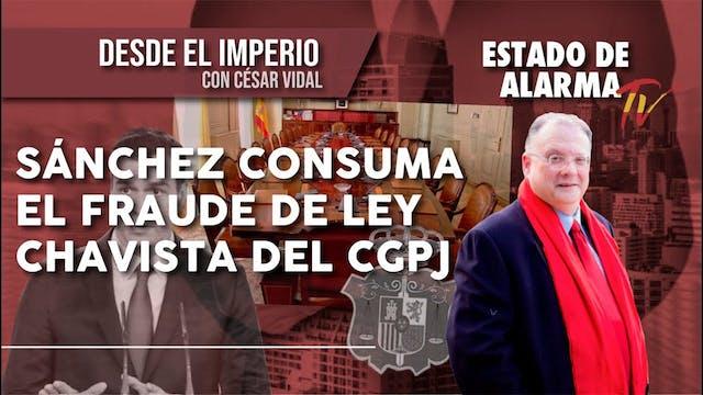 SÁNCHEZ consuma el FRAUDE de LEY CHAV...