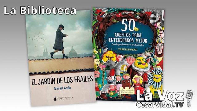 """""""El jardín de los frailes"""" y """"50 cuentos para entendernos mejor"""" - 28/01/21"""