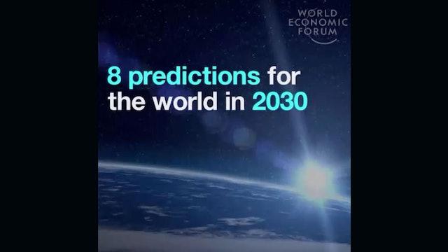 8 predicciones para el mundo en 2030 por el World Economic Forum