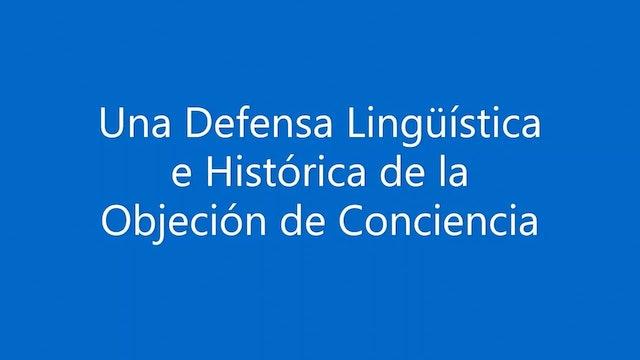 Defensa Lingüística e Histórica de la Objeción de Conciencia - 12/02/21