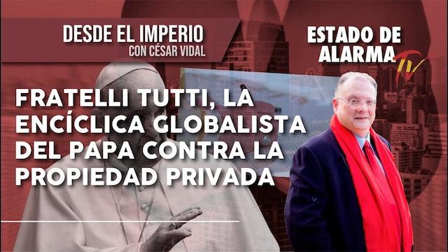 FRATELLI TUTTI, la ENCÍCLICA GLOBALISTA del PAPA contra la PROPIEDAD PRIVADA